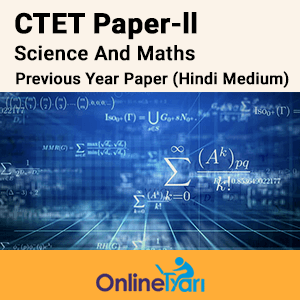 CTET Science and Maths Paper-II Previous Year papers Hindi Medium