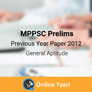 Previous Year Paper General Studies 2012 for MPPSC Prelims