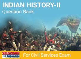 Chronicle IAS History Question Bank - II