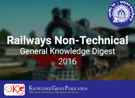 General Knowledge Digest 2016 for Railways Non-Technical