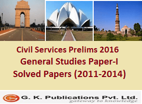 IAS Prelims Previous Year Solved Papers (2011-2014) General Studies Paper-1