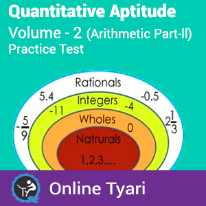 Quantitative Aptitude Volume- 2 Arithmetic Part- II Practice Test