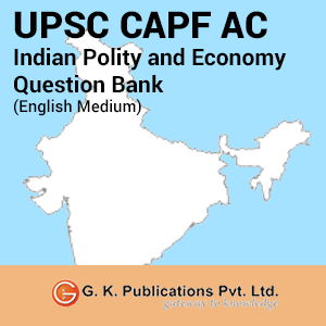 UPSC CAPF Assistant Commandant Indian Polity and Economy