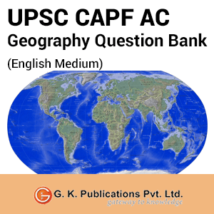 UPSC CAPF Assistant Commandant Geography Question Bank