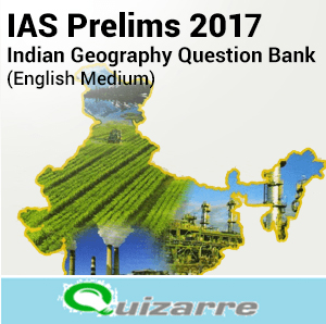 IAS Prelims 2017 - Indian Geography Question Bank
