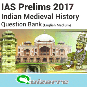 IAS Prelims 2017- Indian Medievel History Question   Bank