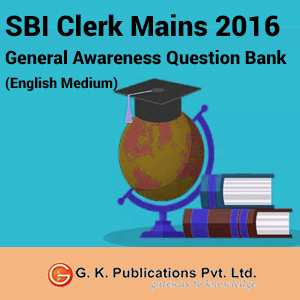 SBI Clerk Mains 2016-General Awareness Question Bank