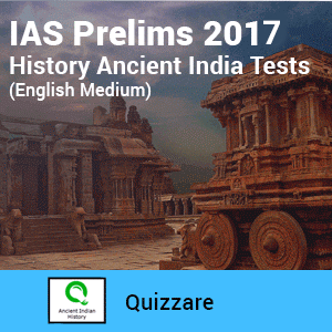 IAS Prelims 2017- History Ancient India Test