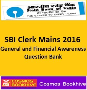SBI Clerk Mains 2016- General and Financial Awareness Question Bank