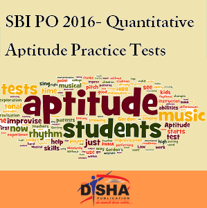 SBI PO 2016- Quantitative Aptitude Practice Tests