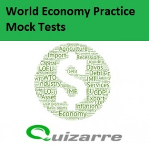 World Economy Practice Mock Tests