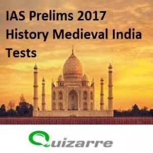 IAS Prelims 2017- History Medieval India Tests