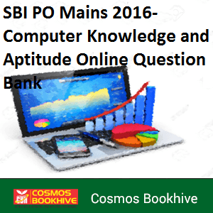 SBI PO Mains 2016- Computer Knowledge and Aptitude Online Question Bank
