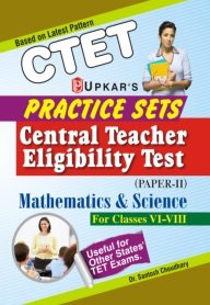 Mathematics and Science Paper-II Class VI-VIII Practice Sets for CTET