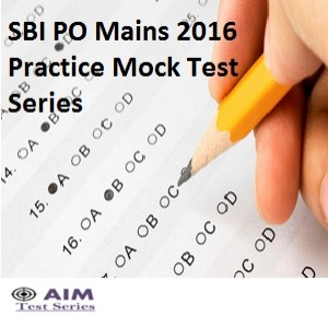 SBI PO Mains 2016 Practice Mock Test Series