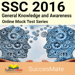 SSC 2016 - General Knowledge and Awareness Mock Test Series