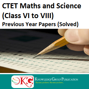 CTET Maths and Science Class VI to VIII - Previous Year Papers Solved