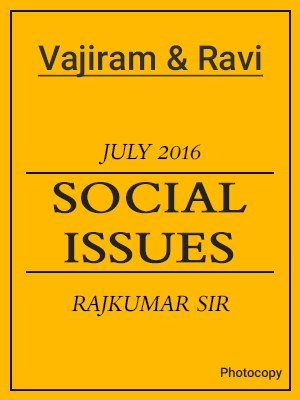 VAJIRAM & RAVI CLASSNOTES SOCIAL ISSUES RAJKUMAR SIR 2016(JULY2016