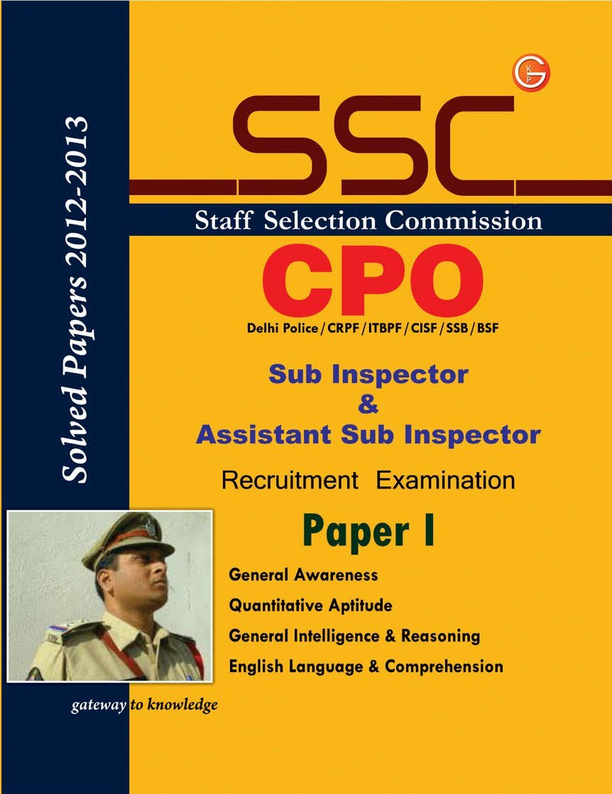 Guide to SSC CPO Sub-Inspector  and Assistant Sub Inspector Recruitment Exam Paper 1