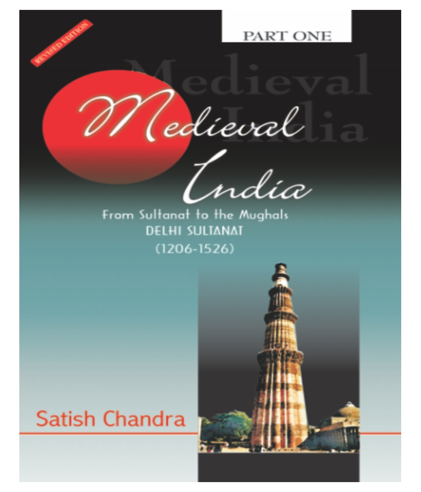 Medieval India From Sultanat to the Mughals-Delhi Sultanat 1206-1526 - 1