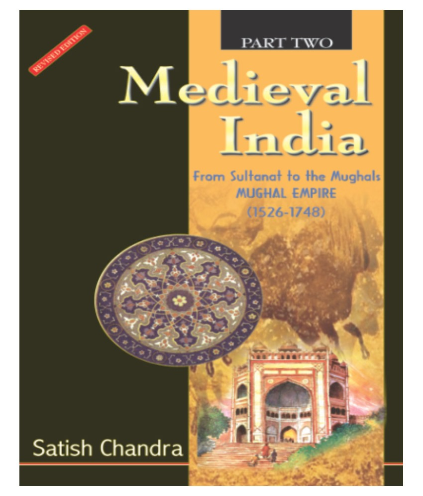 Medieval India From Sultanat to the Mughals- Mughal Empire 1526-1748 - 2