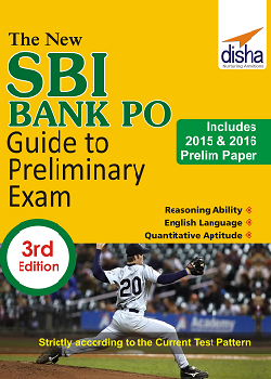 The New SBI Bank PO Guide to Preliminary Exam with 2015 and 2016 Solved Paper