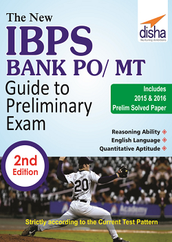 The New IBPS Bank PO/ MT Guide to Preliminary Exam with 2015 & 2016 Solved Papers 2nd Edition