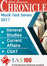 Chronicle IAS Online and Postal GS Current Affairs and CSAT Mock Test Series -2017