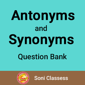 Antonyms and Synonyms Question Bank