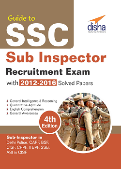 Guide to SSC Sub-Inspector Recruitment Exam with 2012-2016 Solved Papers