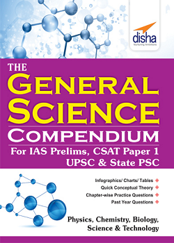 The General Science Compendium for IAS Prelims General Studies CSAT Paper 1 UPSC and State PSC
