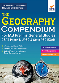 The Geography Compendium for IAS Prelims General Studies CSAT Paper 1 UPSC and State PSC 2nd Edition