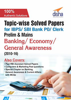 Topic-wise Solved Previous Year Papers 2010-16 Banking Awareness