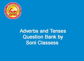 Adverbs and Tenses Question Bank