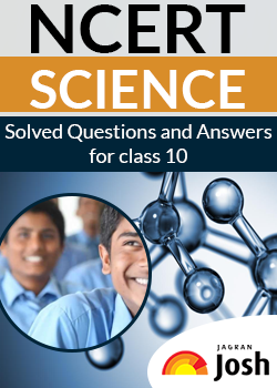 NCERT Solved Class 10 Science Questions and Answers