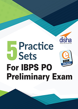 5 Practice Sets for IBPS PO Preliminary Exam
