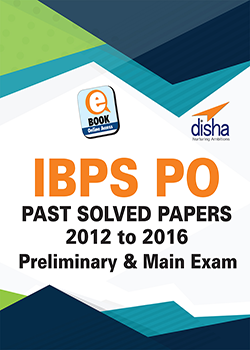 IBPS PO Past Solved Papers 2012 to 2016 Preliminary and Main Exam