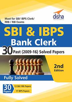 SBI and IBPS Bank Clerk 30 Past (2009-16) Solved Papers - 2nd Edition